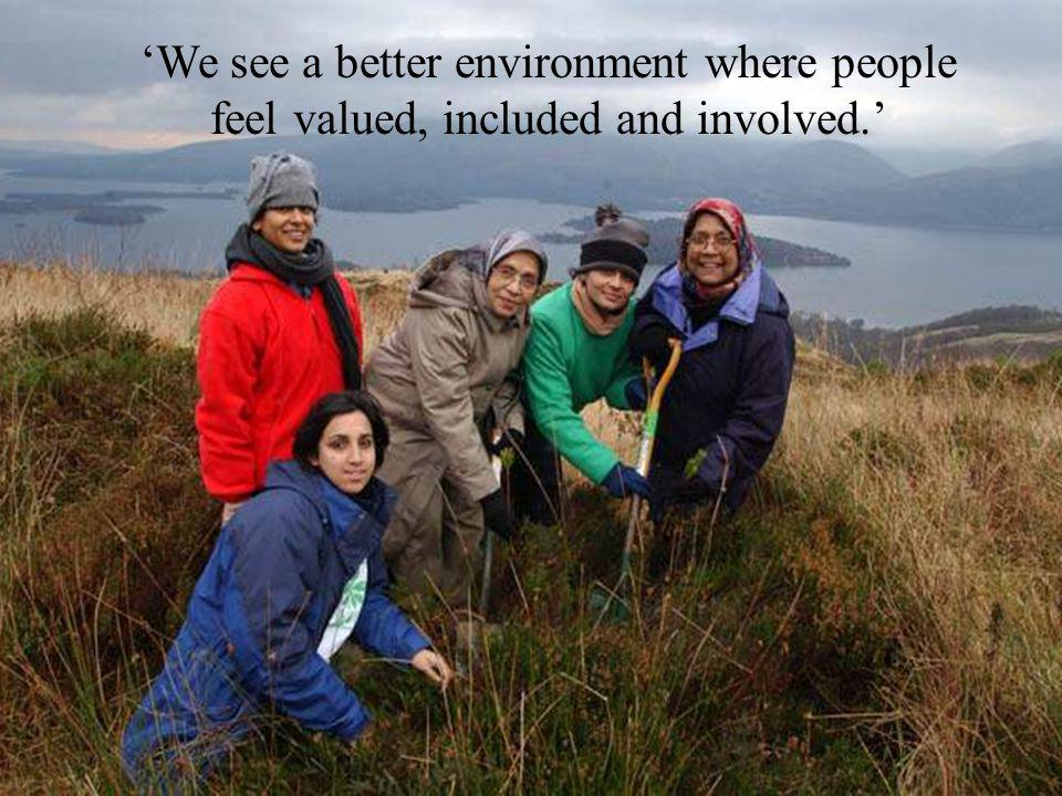 'We see a better environment where people feel valued, included and involved.'