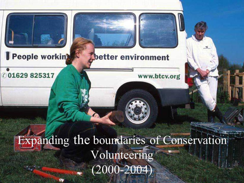 Expanding the boundaries of Conservation Volunteering (2000-2004)