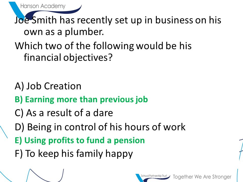 Joe Smith has recently set up in business on his own as a plumber.