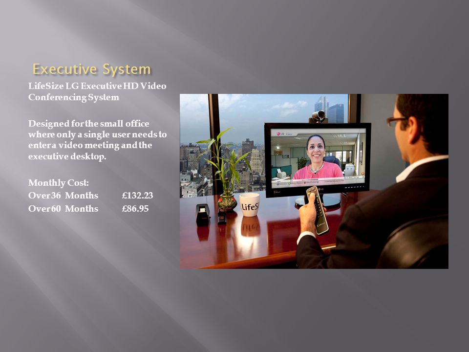 Executive System LifeSize LG Executive HD Video Conferencing System Designed for the small office where only a single user needs to enter a video meet