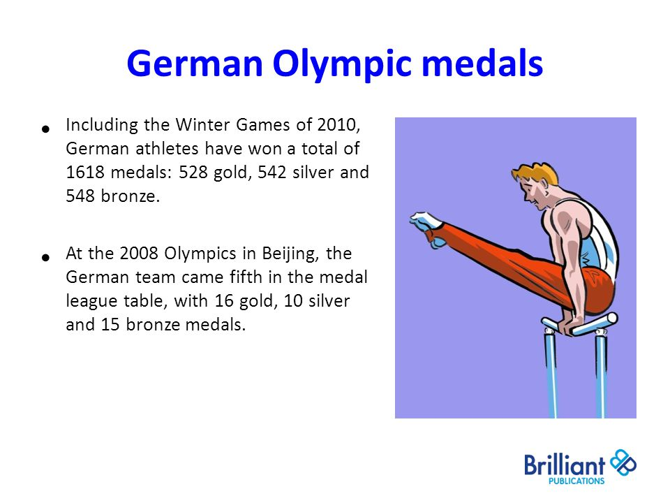 German Olympic medals Including the Winter Games of 2010, German athletes have won a total of 1618 medals: 528 gold, 542 silver and 548 bronze. At the