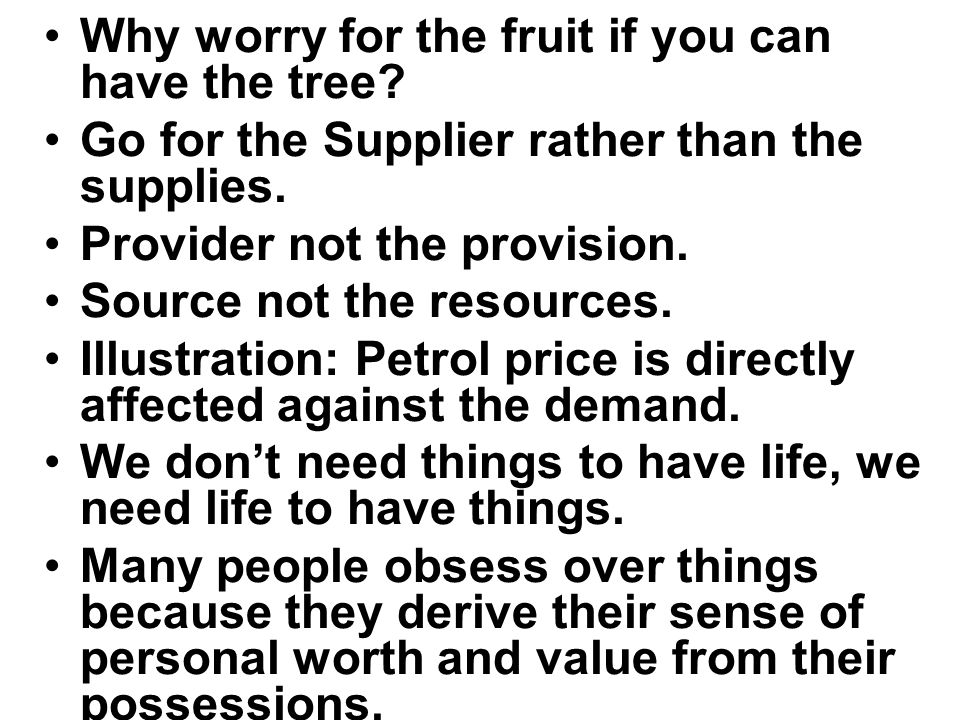 Why worry for the fruit if you can have the tree? Go for the Supplier rather than the supplies. Provider not the provision. Source not the resources.