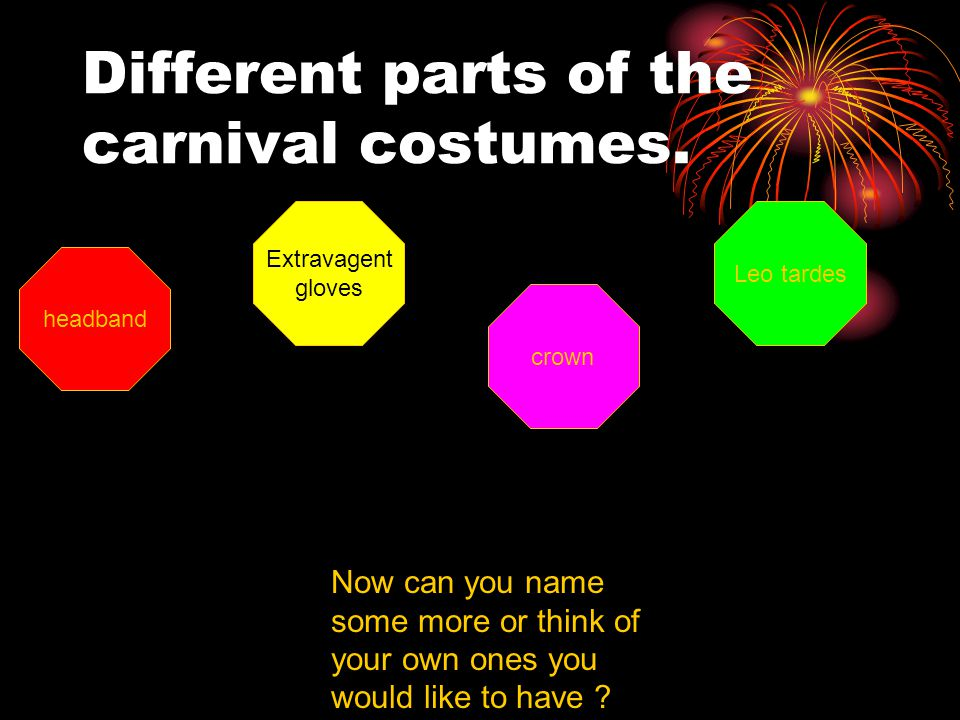 Different parts of the carnival costumes.