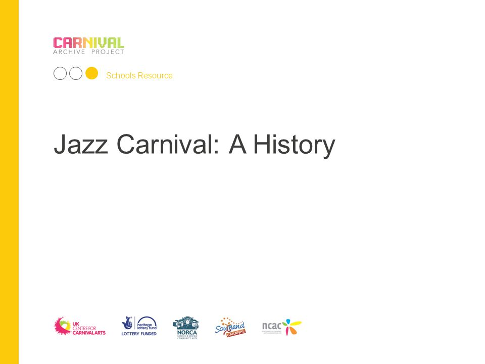 Street Jazz at the Carnival Throughout its history, Carnival has meant a period of celebration and happiness, and as a way for people to reclaim the streets.