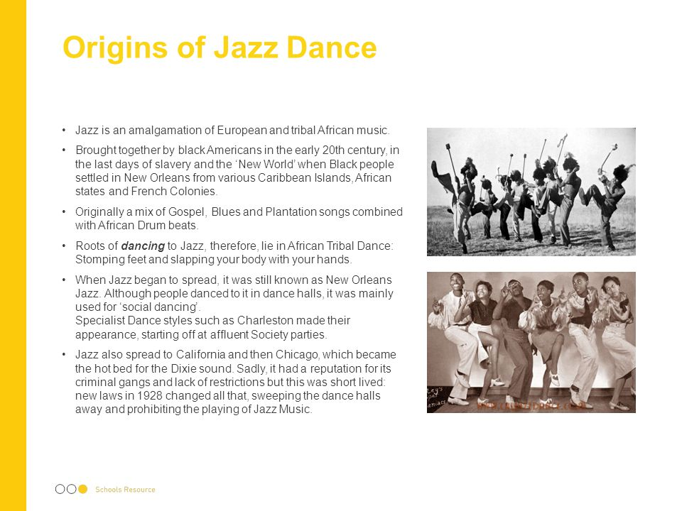 Origins of Jazz Dance Jazz is an amalgamation of European and tribal African music. Brought together by black Americans in the early 20th century, in