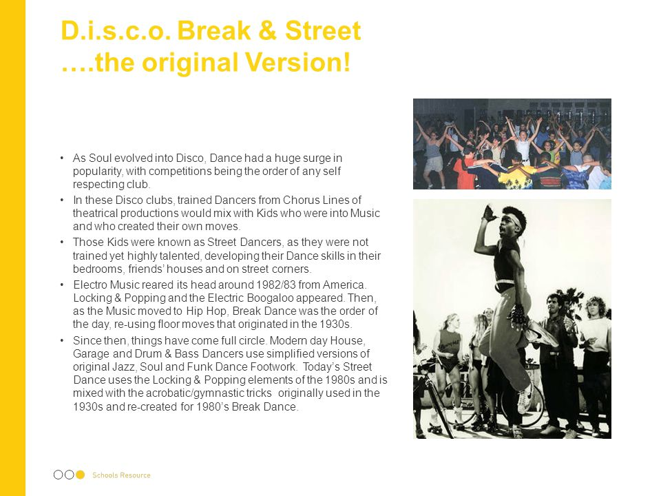 D.i.s.c.o. Break & Street ….the original Version! As Soul evolved into Disco, Dance had a huge surge in popularity, with competitions being the order