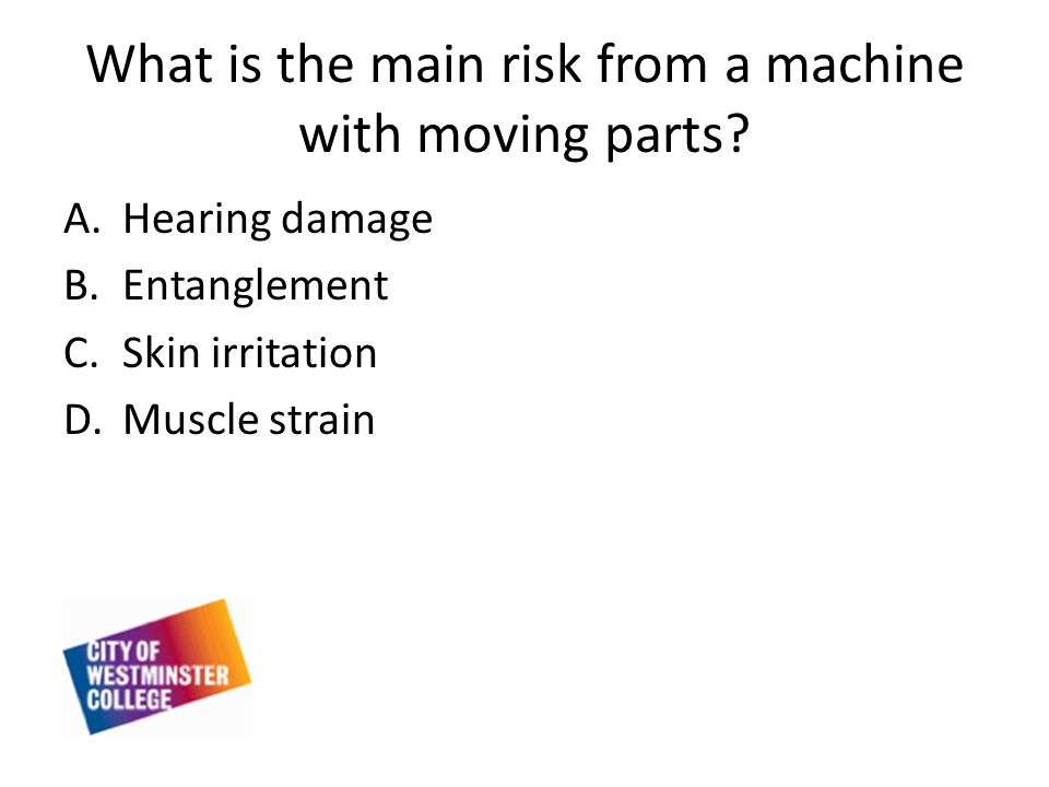 What is the main risk from a machine with moving parts.