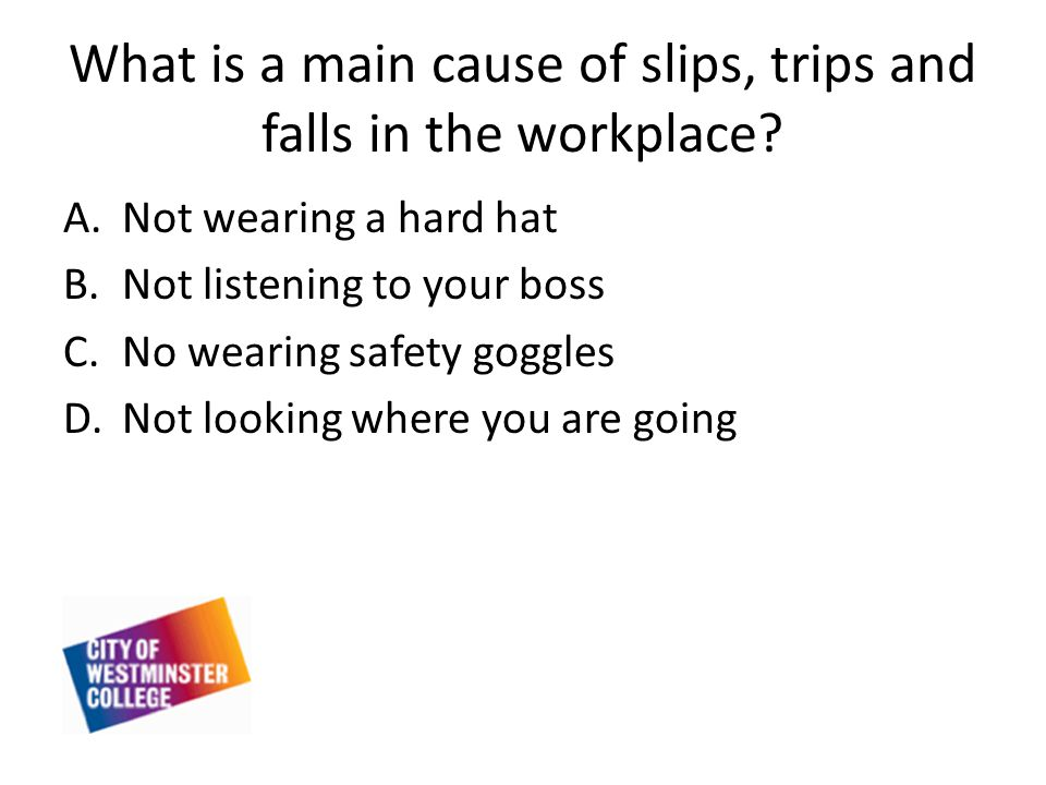What is a main cause of slips, trips and falls in the workplace.