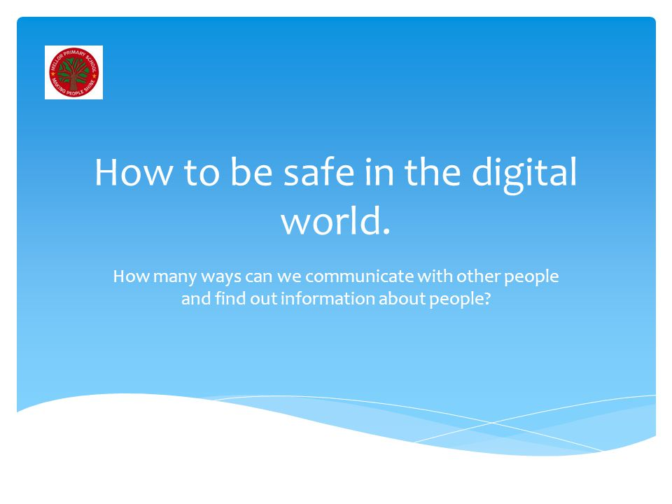 How to be safe in the digital world.