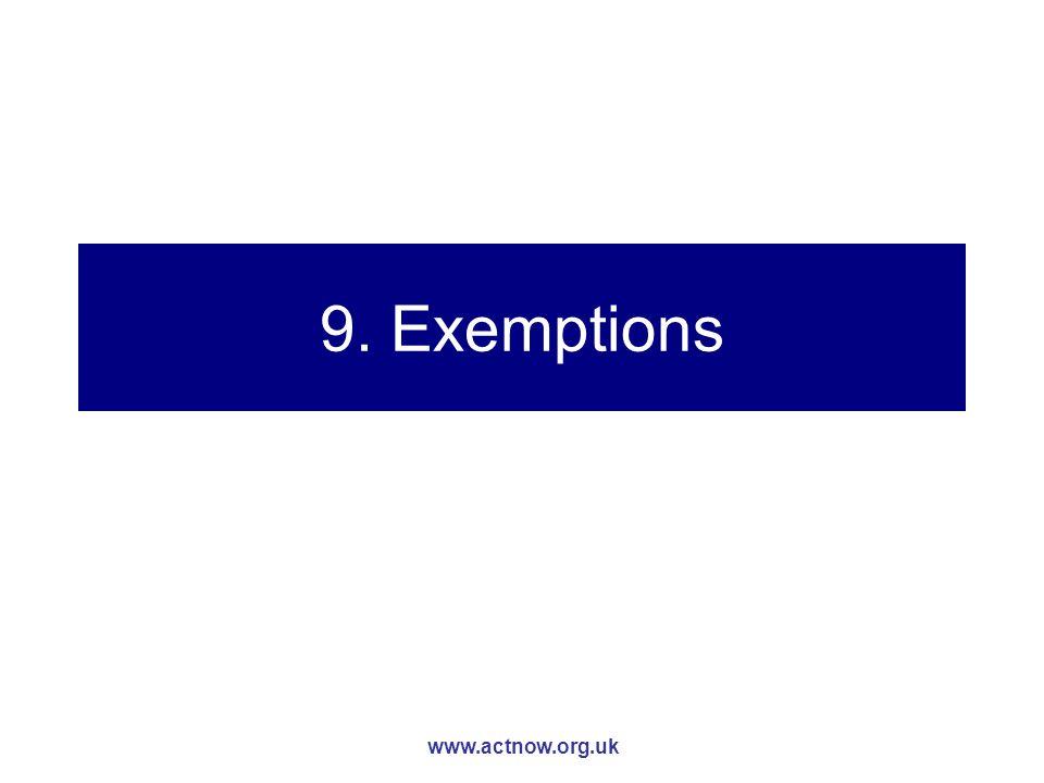 www.actnow.org.uk 9. Exemptions