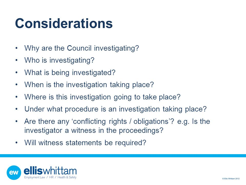 Ending the Meeting Summarise the main points Summarise employee's case Clarify any areas that need to be checked Check informant's motives Consider possible explanations and investigate Further meeting needed.