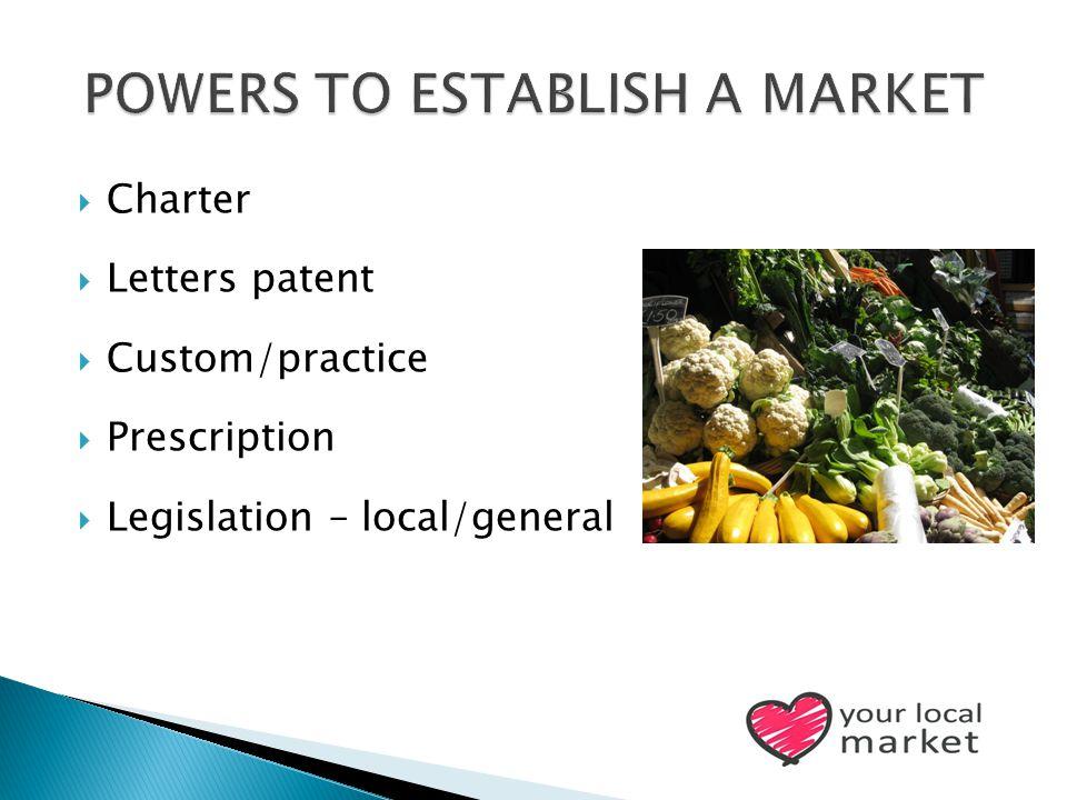  Charter  Letters patent  Custom/practice  Prescription  Legislation – local/general