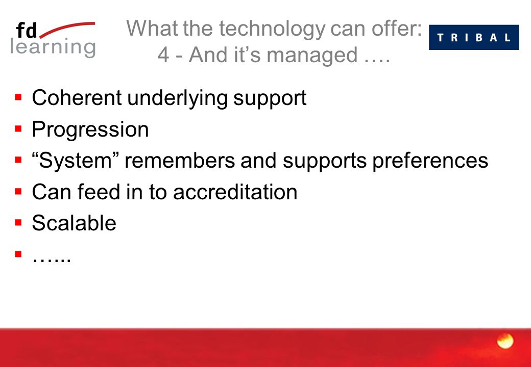What the technology can offer: 4 - And it's managed ….