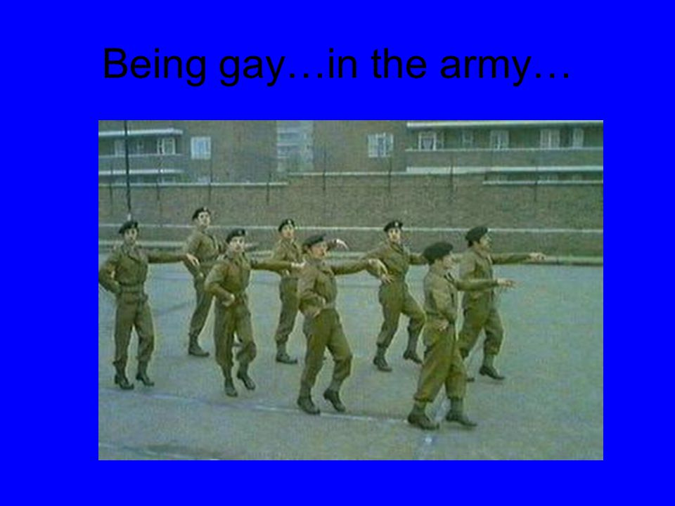 Being gay…in the army…