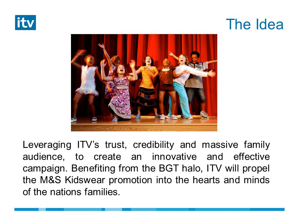 The Idea Leveraging ITV's trust, credibility and massive family audience, to create an innovative and effective campaign.