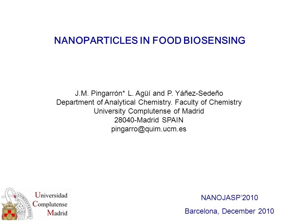 Preparation of nanostructured electrode surfaces Advances in sensors technology Development of several (bio)assay-transductor strategies Applications of nanotechnology Research line combining: - Wide range of approaches - Use or not of biological systems Products, processes and systems operating in nanometric magnitude