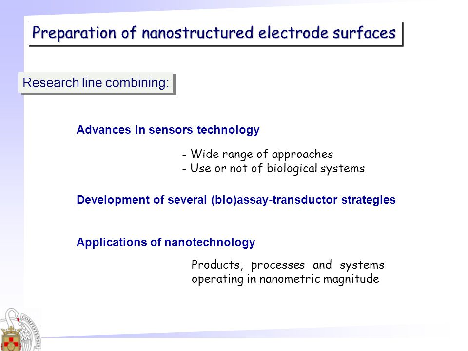 Preparation of nanostructured electrode surfaces Advances in sensors technology Development of several (bio)assay-transductor strategies Applications