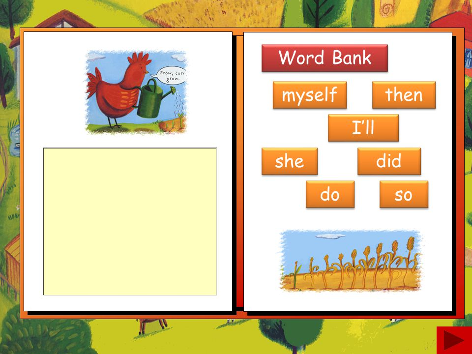Word Bank pig little not said cat who water corn rat hen red