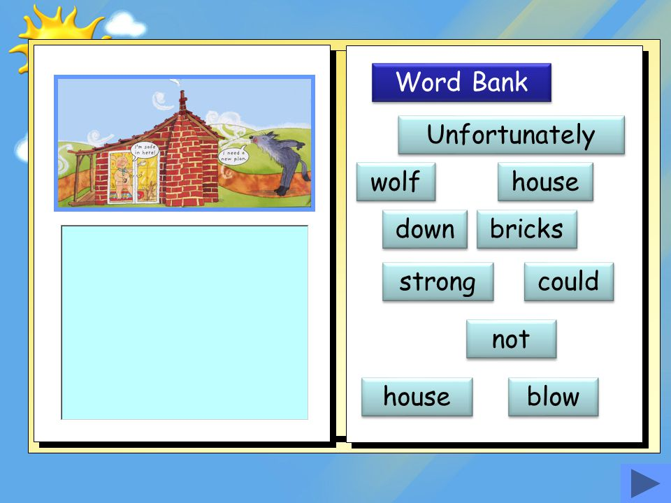 Word Bank wolf Unfortunately could not house bricks blow house down strong