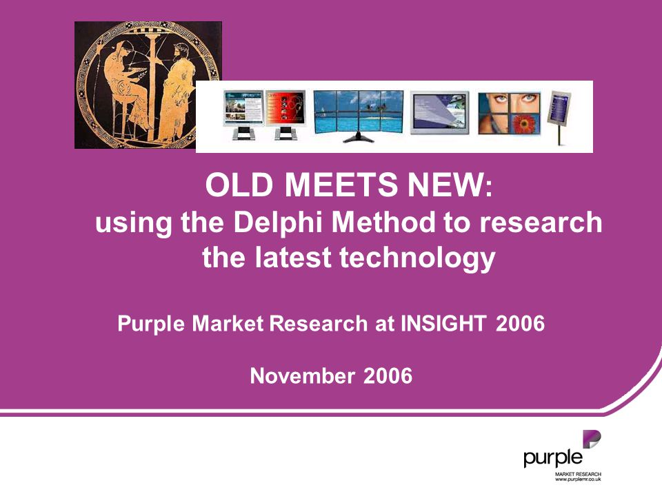 USING DELPHI METHOD TO RESEARCH NEW TECHNOLOGY 12 Applying the Delphi Method to market research Initial view presented by facilitator Reactions of expert panel Analysis of responses Final consensus