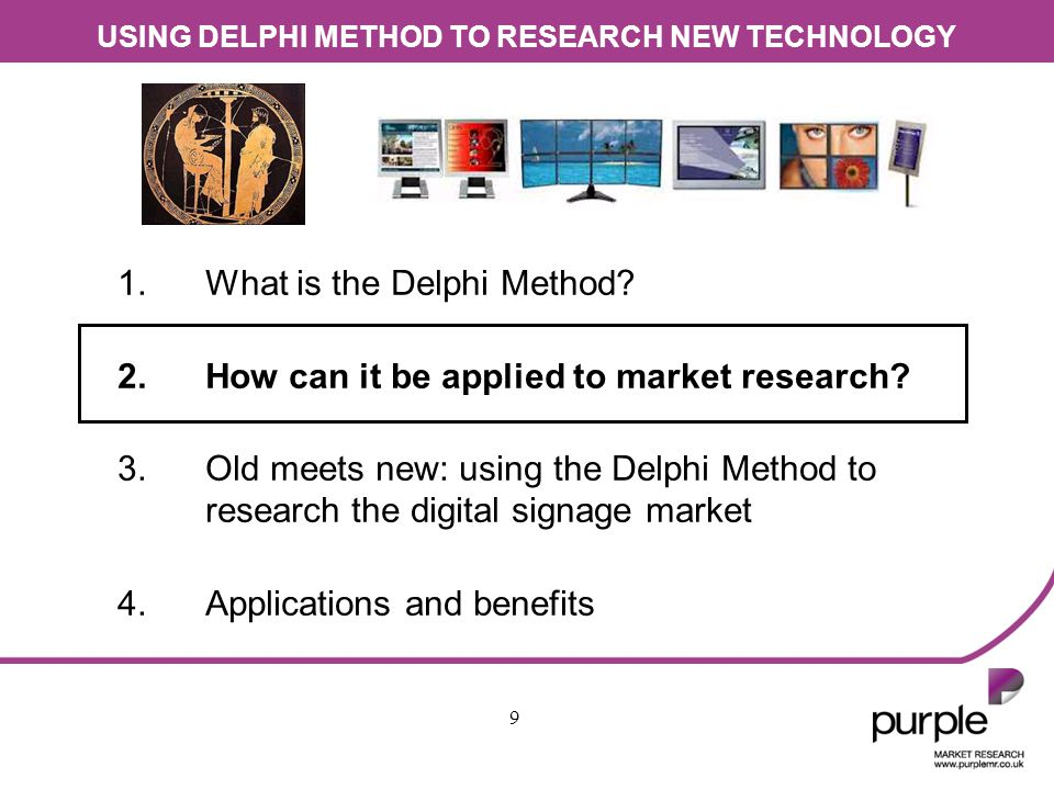 USING DELPHI METHOD TO RESEARCH NEW TECHNOLOGY 20 What makes the digital signage market difficult to measure.