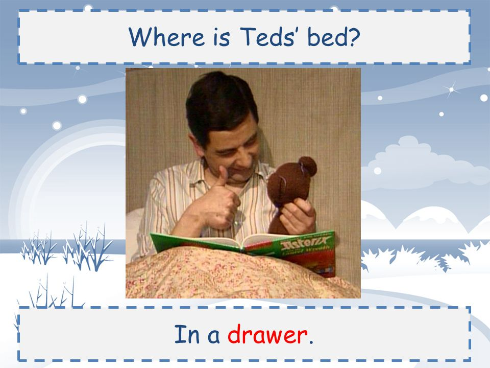 Where is Teds' bed? In a drawer.