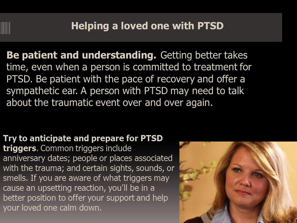 Don't take the symptoms of PTSD personally.