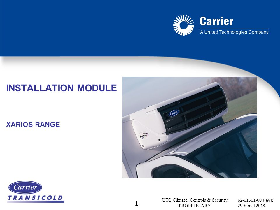 1 UTC Climate, Controls & Security PROPRIETARY 62-61661-00 Rev B 29th maI 2013 INSTALLATION MODULE XARIOS RANGE