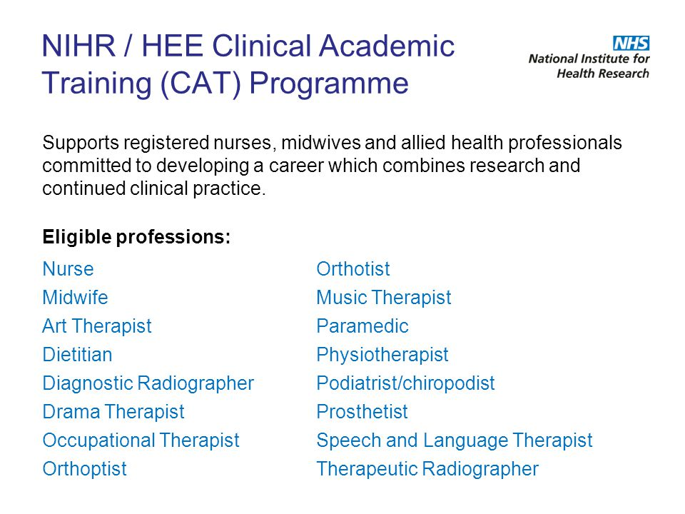 NIHR / HEE Clinical Academic Training Programme Programme funds HEIs to advertise and award places 147 funded places p.a.