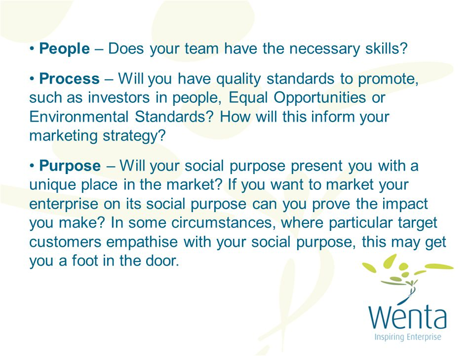 People – Does your team have the necessary skills.
