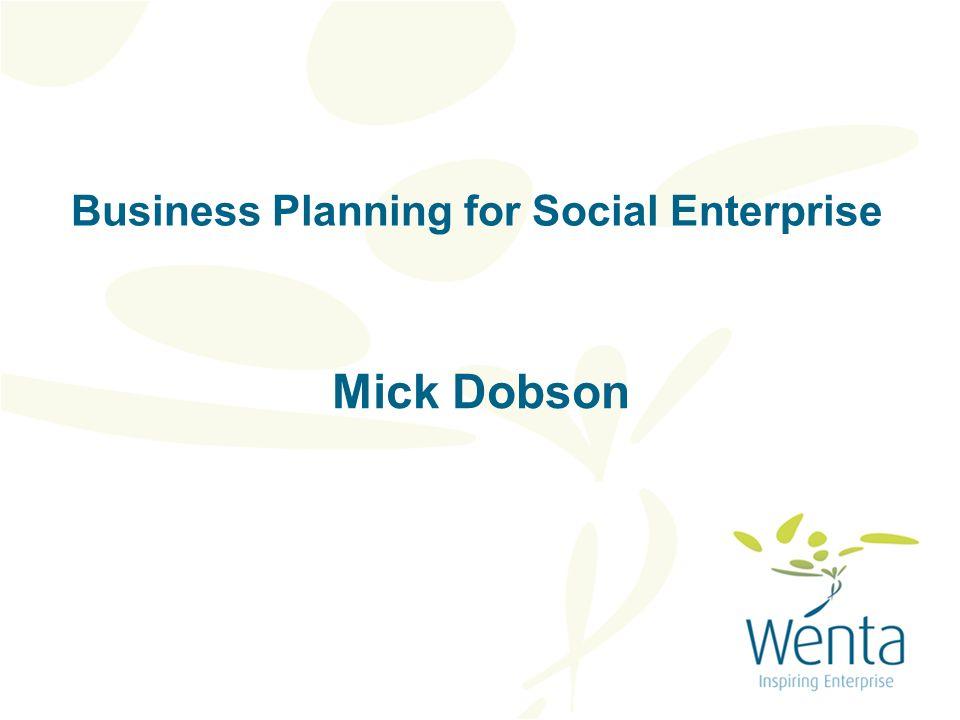 Business Planning for Social Enterprise Mick Dobson