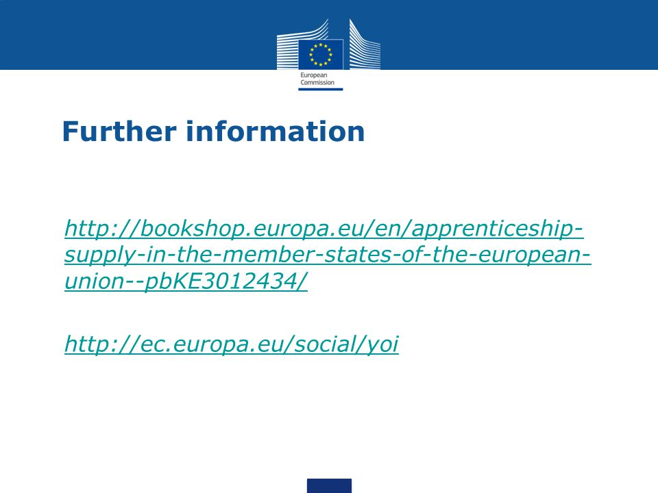 Further information http://bookshop.europa.eu/en/apprenticeship- supply-in-the-member-states-of-the-european- union--pbKE3012434/http://bookshop.europ