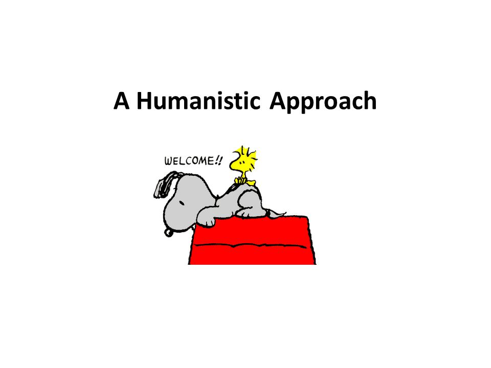 A Humanistic Approach