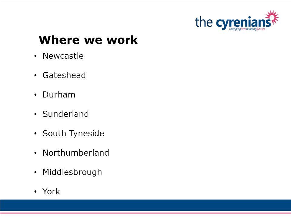 Newcastle Gateshead Durham Sunderland South Tyneside Northumberland Middlesbrough York Where we work