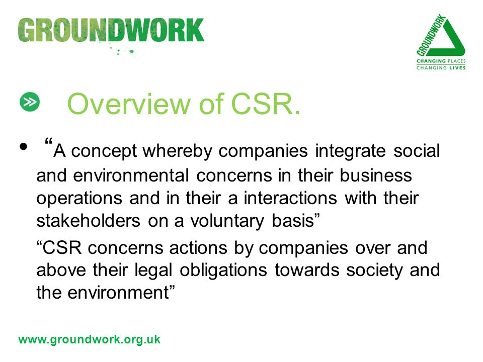 www.groundwork.org.uk Overview of CSR.