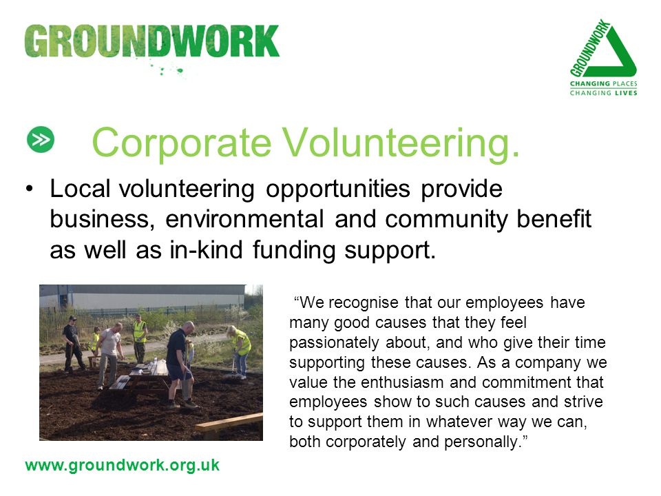 www.groundwork.org.uk Corporate Volunteering.