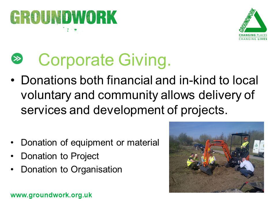 www.groundwork.org.uk Corporate Giving.