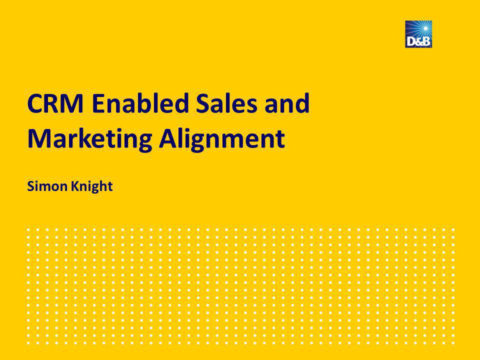 Key takeaways Alignment is not an option Marketing can be agents of change No magic bullet but it is achievable Insight is overlooked in alignment CRM can underpin more effective collaboration ✓ ✓ ✓ ✓ ✓
