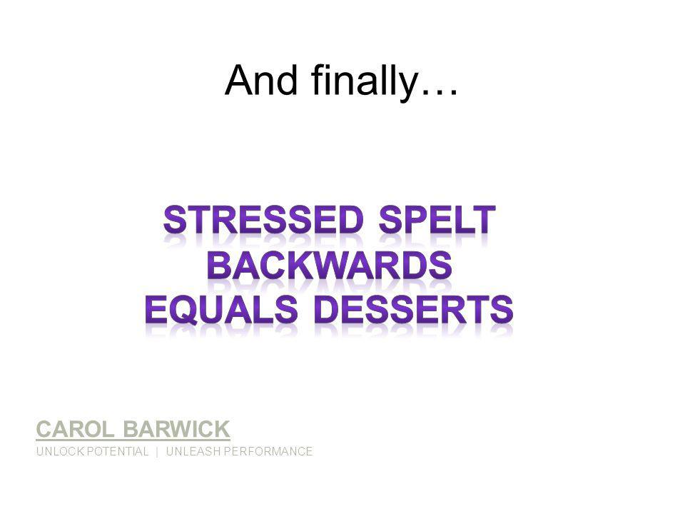 And finally… CAROL BARWICK UNLOCK POTENTIAL | UNLEASH PERFORMANCE
