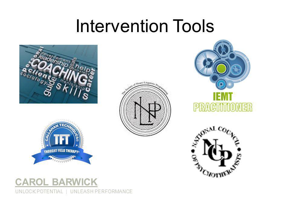 Intervention Tools CAROL BARWICK UNLOCK POTENTIAL   UNLEASH PERFORMANCE