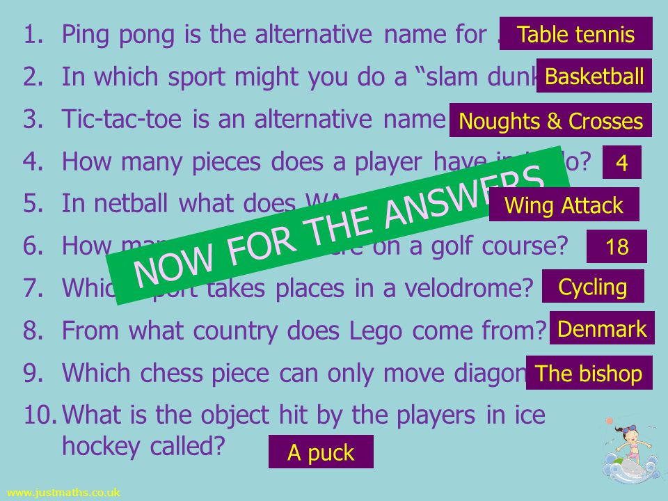 1.Ping pong is the alternative name for... 2.In which sport might you do a slam dunk .