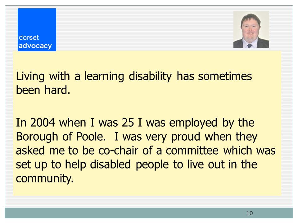 10 Living with a learning disability has sometimes been hard.