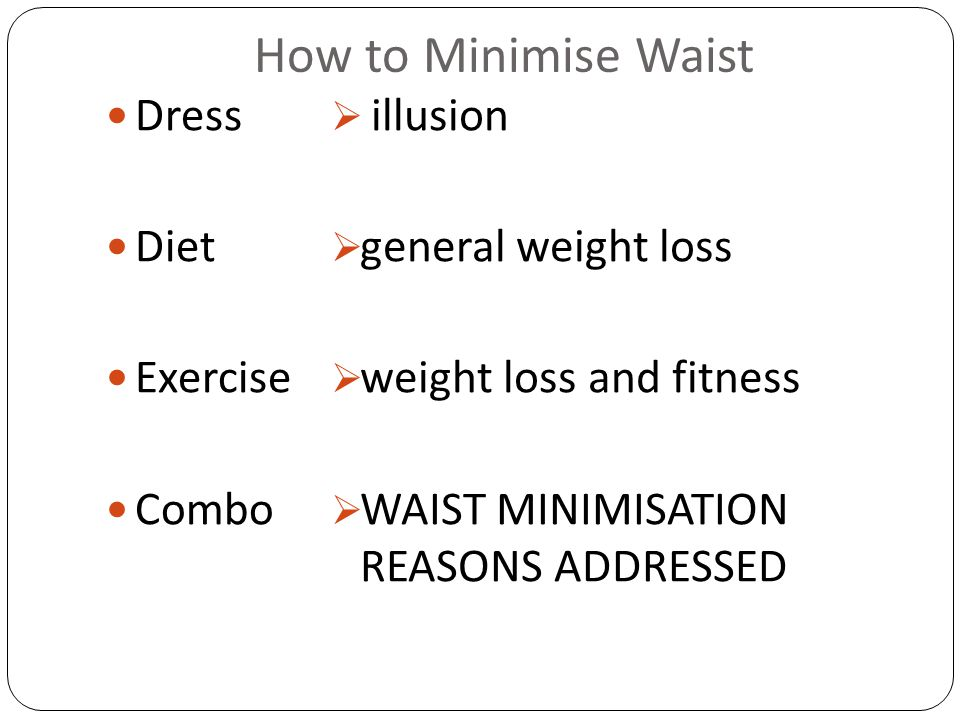 How to Minimise Waist Dress Diet Exercise Combo  illusion  general weight loss  weight loss and fitness  WAIST MINIMISATION REASONS ADDRESSED