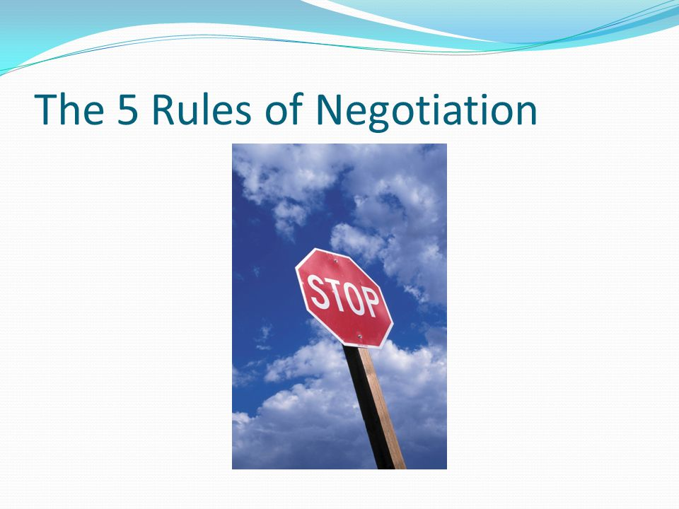 The 5 Rules of Negotiation