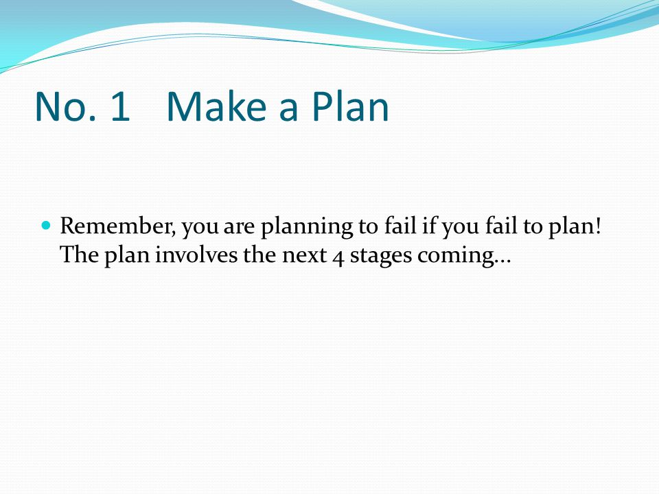 No.2 Plan your best outcome; a realistic outcome and your 'walk away' position.