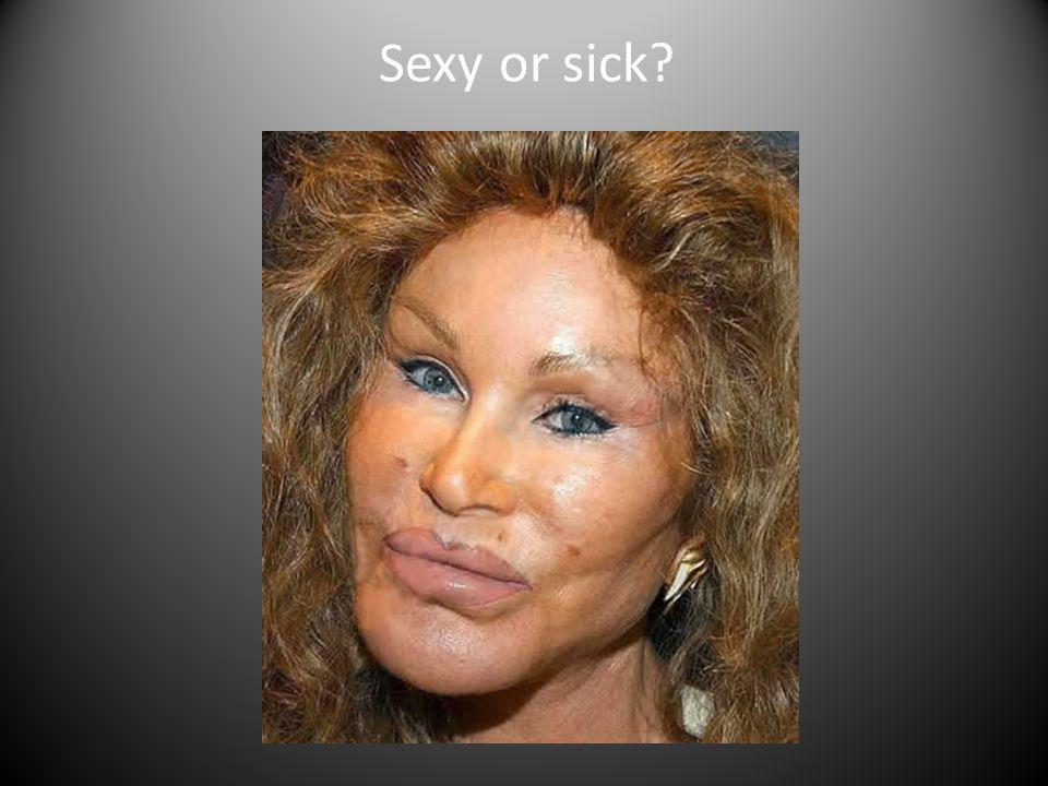 Sexy or sick