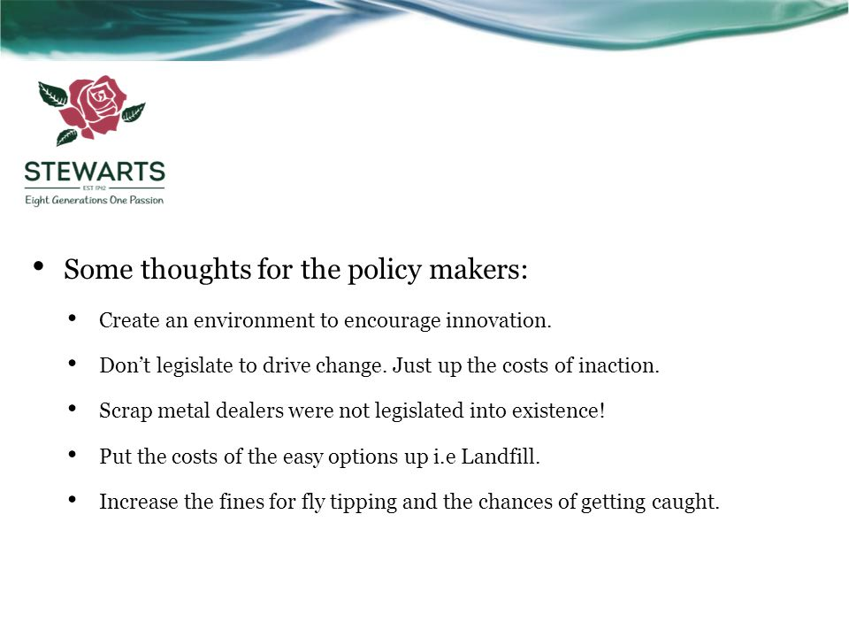 Some thoughts for the policy makers: Create an environment to encourage innovation.
