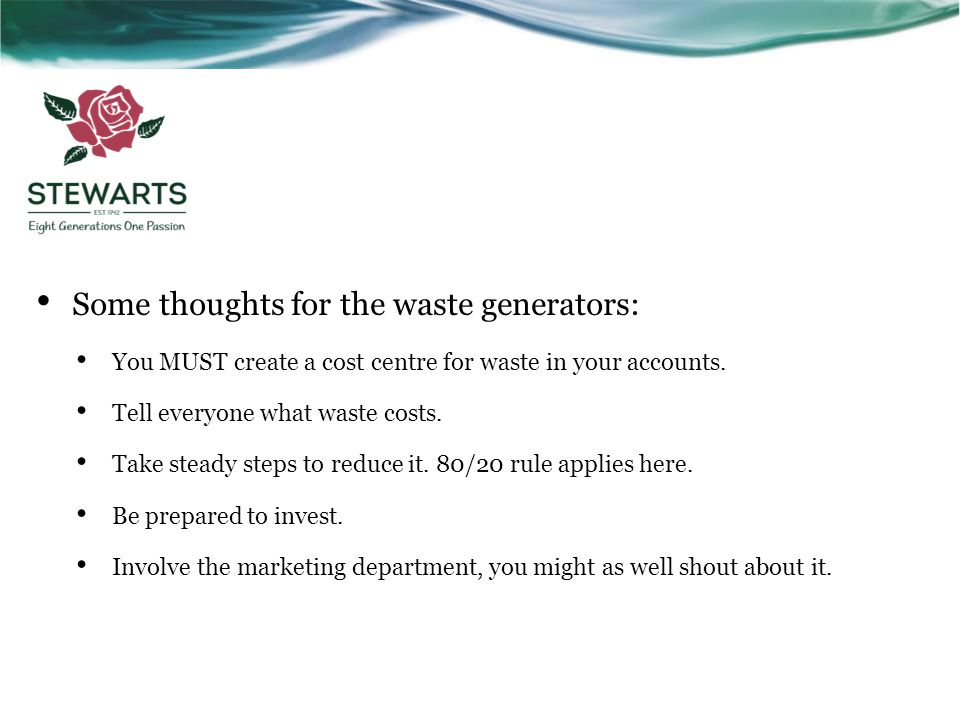 Some thoughts for the waste generators: You MUST create a cost centre for waste in your accounts.