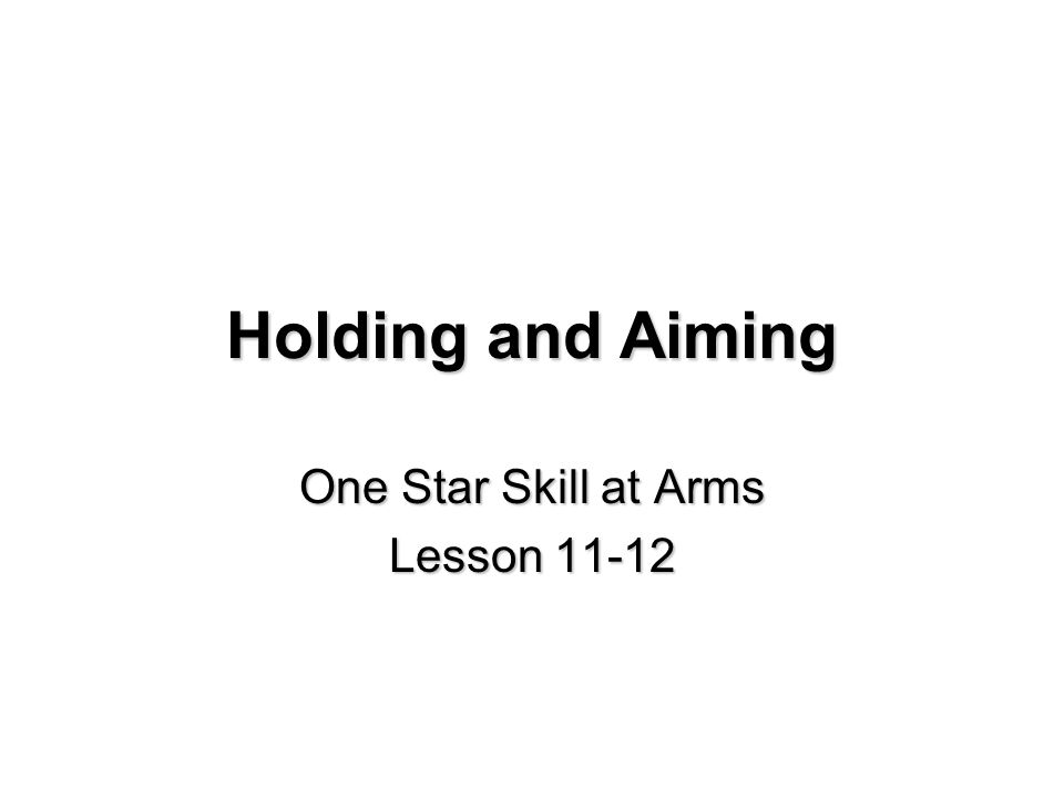 Holding and Aiming One Star Skill at Arms Lesson 11-12
