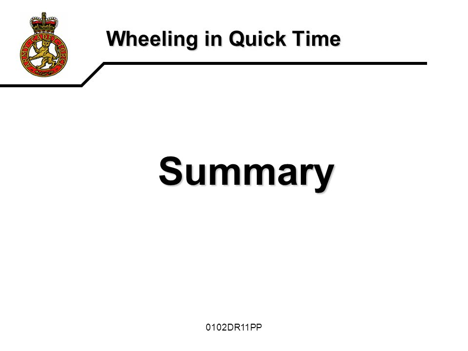 0102DR11PP Wheeling in Quick Time Summary